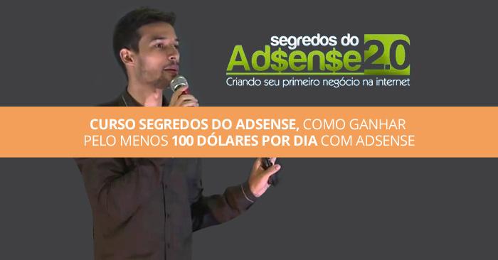 Curso Segredos do Adsense, Como ganhar pelo menos 100 dólares por dia com ADSENSE
