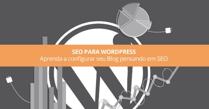SEO para WordPress aprenda a configurar seu Blog pensando em SEO (Vídeo)